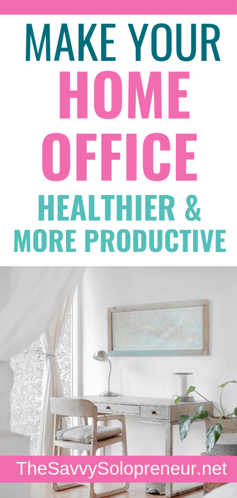 Make Your Home Office Healthier and More Productive