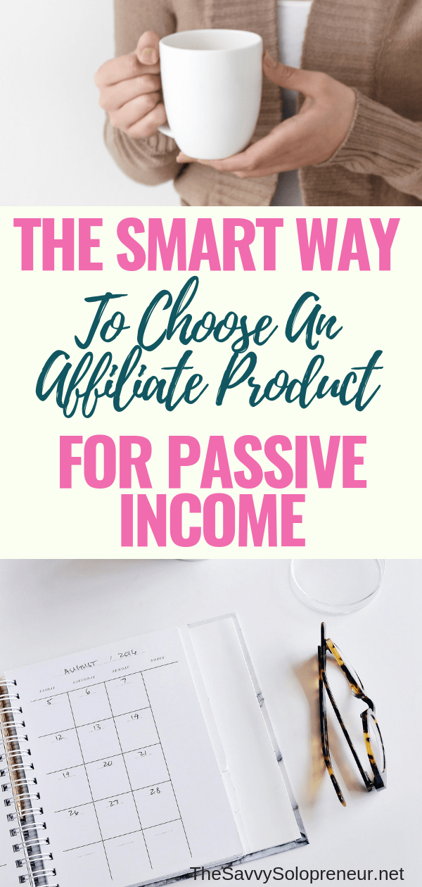 The Smart Way to Choose an Affiliate Product for Passive Income
