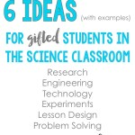 6 Ideas for a Gifted Child in the Science Classroom