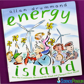 Picture Book Science Lessons: Energy Island (wind energy, renewable energy, and alternative energy)