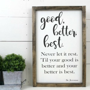 Good Better Best Wood Sign-The Scoop for Mommies