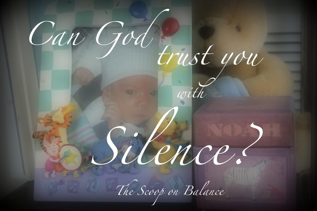 Can God Trust You With Silence?