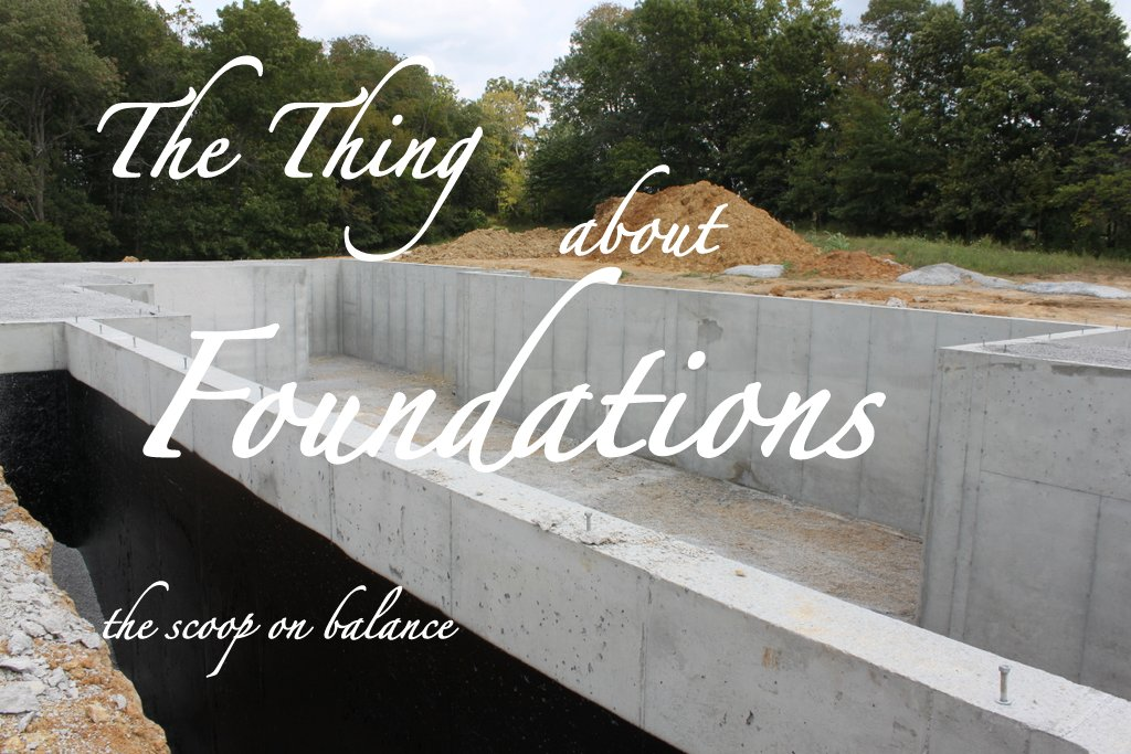 The Thing About Foundations