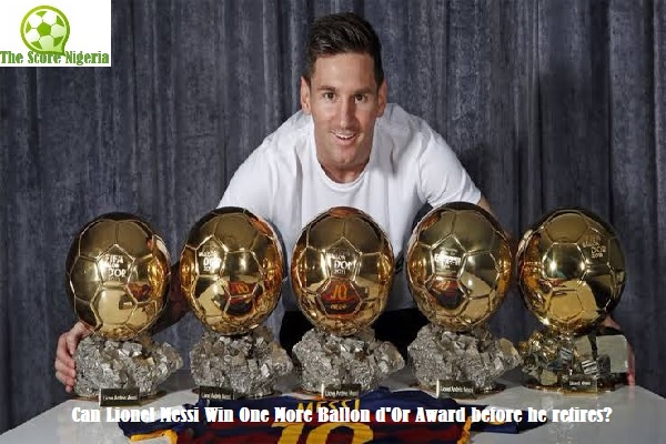Can Lionel Messi Win One More Ballon d'Or Award before he retires?