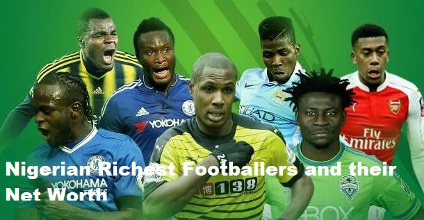 Top 7 Nigerian Richest Footballers and their Net Worth in 2020