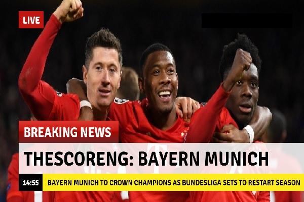 Bayern Munich To Crown Champions As Bundesliga Sets To Restart Season