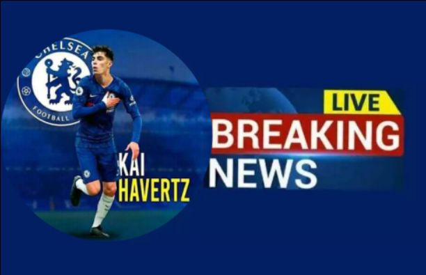 Chelsea completed Kai Havertz signing with €80M plus add ons