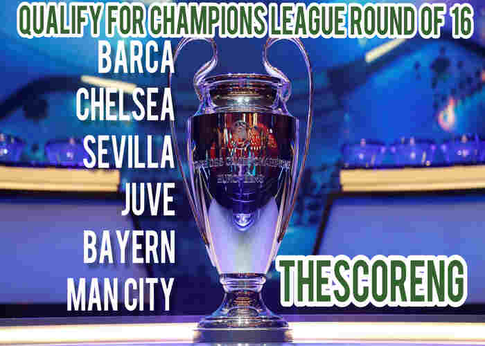 Barcelona, Chelsea, Juventus, Sevilla, Bayern Munich, Man City qualify for round 16