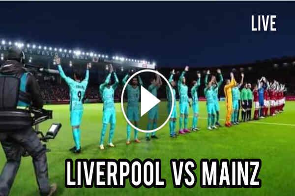 Watch Liverpool vs Mainz Live Streaming of Pre-Season Friendly