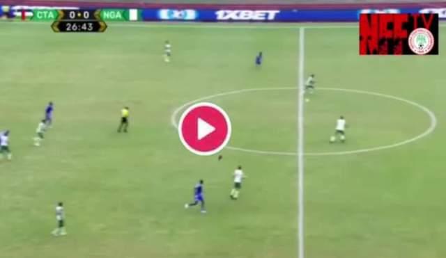 Watch Central African Republic VS Nigeria Live streaming Now on NFFOnline