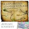 The Exploration of Dangerous Places