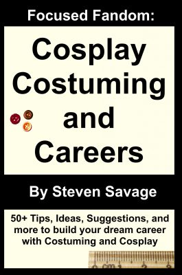 Focused Fandom: Cosplay, Costuming, and Careers