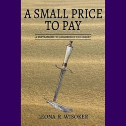 A Small Price to Pay, Leona R Wisoker