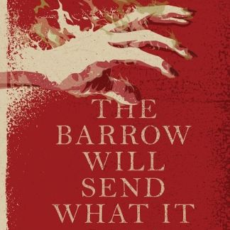 Cover Art for The Barrow Will Send What It May by Margaret Killjoy