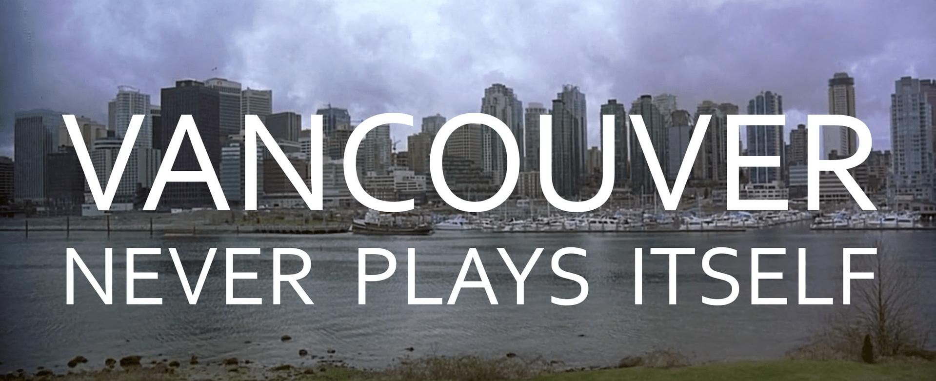 Vancouver Never Plays Itself (Everyframeapainting) - thescriptblog.com