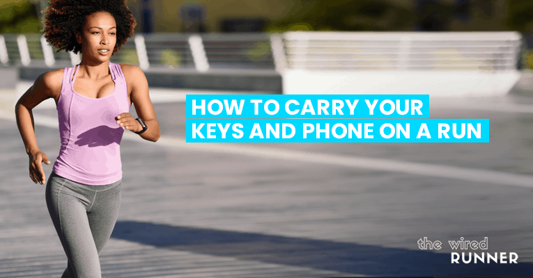 How To Carry Your Keys And Phone On A Run