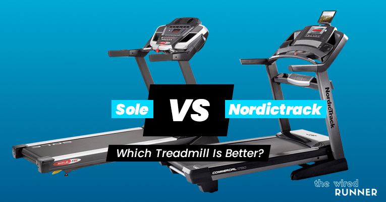 Sole Vs NordicTrack Treadmills – Which Is Right For You?