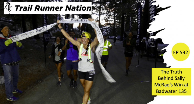 EP 532: The Truth Behind Sally McRae's Win at 2021 Badwater 135