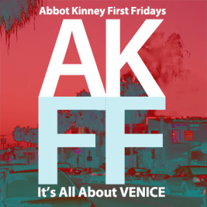 Abbot Kinney First Fridays @ Abbot Kinney | Los Angeles | California | United States