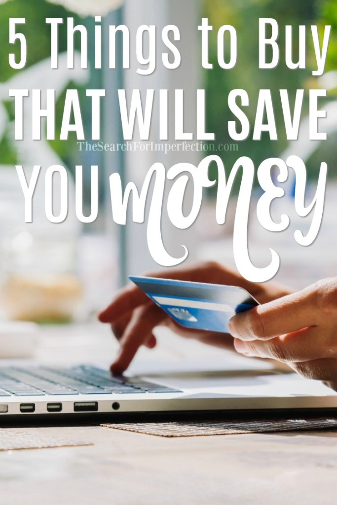 5 Things to Buy That Will Save You Money!