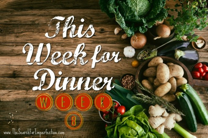 Dinner Menu Week Eight