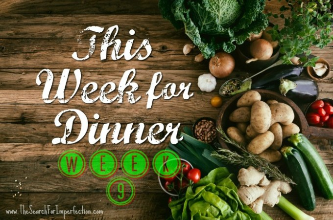 Dinner Menu Week Nine