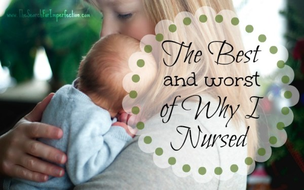 Best and Worst of Why I Nursed