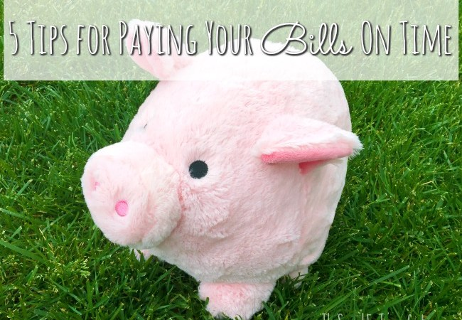 5 Tips For Paying Your Bills On Time