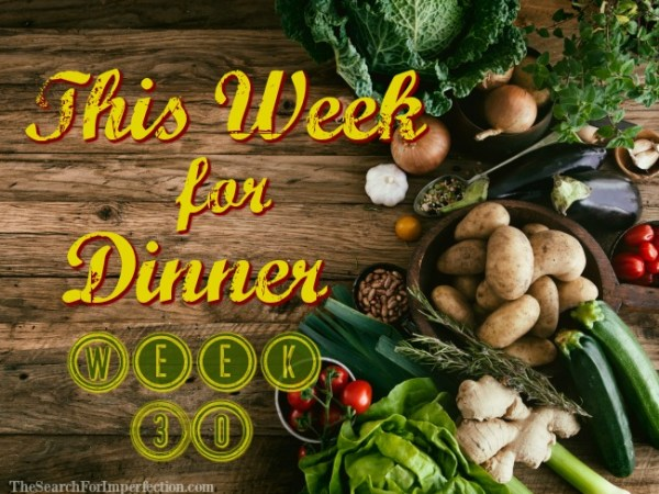 Dinner Menu Week Thirty