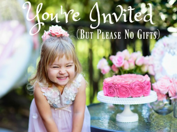 You're Invited, But Please No Gifts – Ideas for a Gift Free Birthday Party