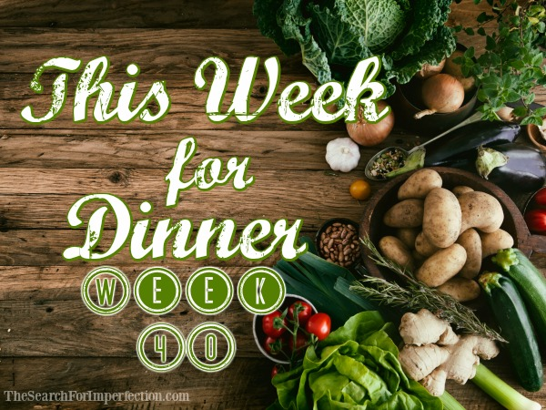 This Week for Dinner, Week 40