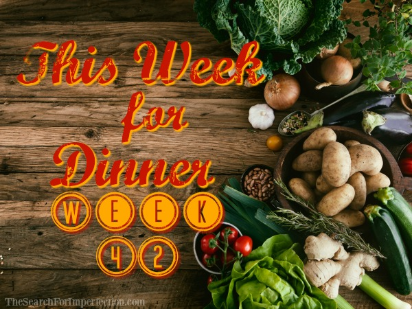 Dinner Menu Week Forty-Two