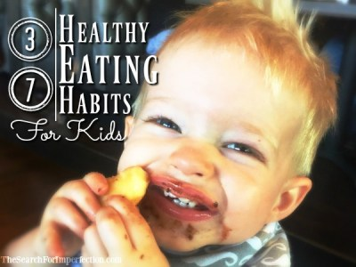 37 Healthy Eating Habits for Kids