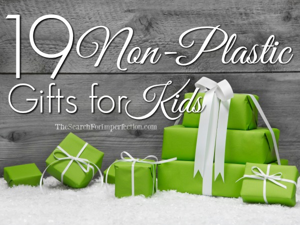 19 Non Plastic Gifts for Kids