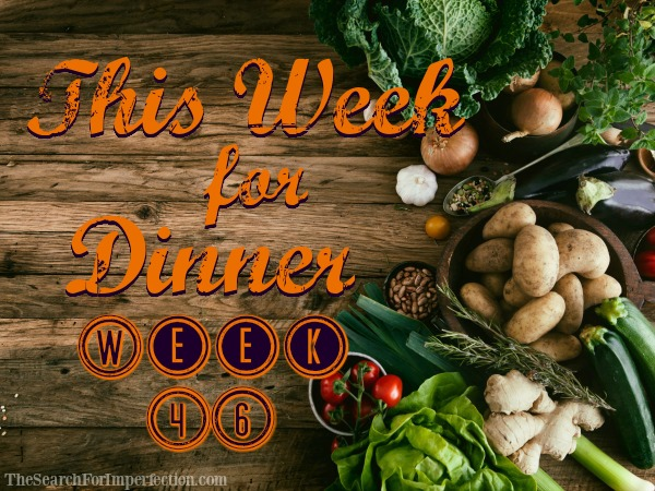 Dinner Menu Week Forty-Six