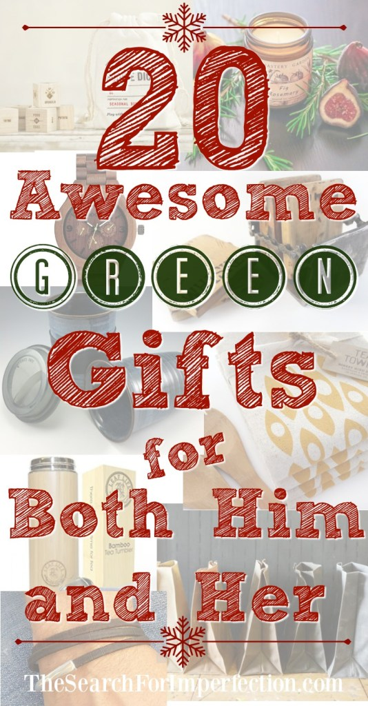 You can feel good about this green gift guide, eco-friendly gifts for both him and her.