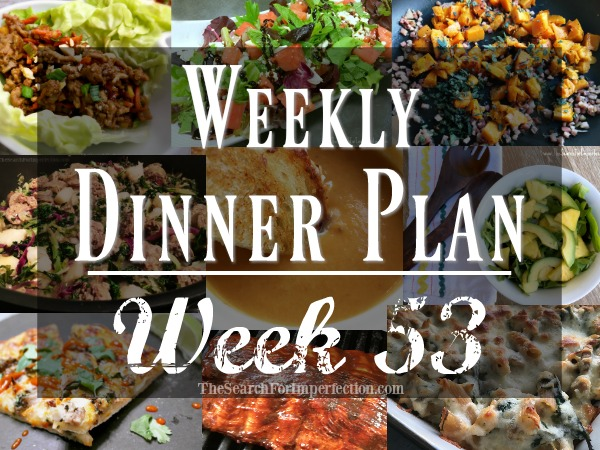 Weekly Dinner Plan #53 | 7 Nights of Dinner Ideas to Help You Eat At Home