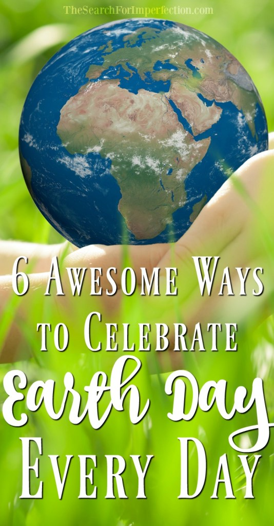 You don't just have to be nice to the earth once a year. Check out these awesome ways to celebrate Earth Day every day!