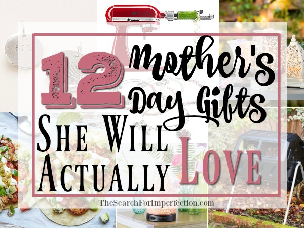 12 Mother's Day Gift Ideas That She Will Actually Love