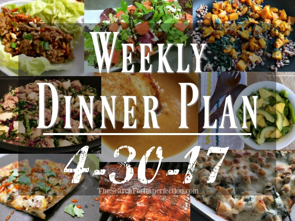 Weekly Meal Plan 4/30/17 – 63 Weeks of Dinner Inspiration