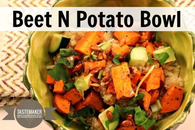 Beet N Potato Bowl
