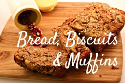 Bread, Biscuits and Muffins Recipes