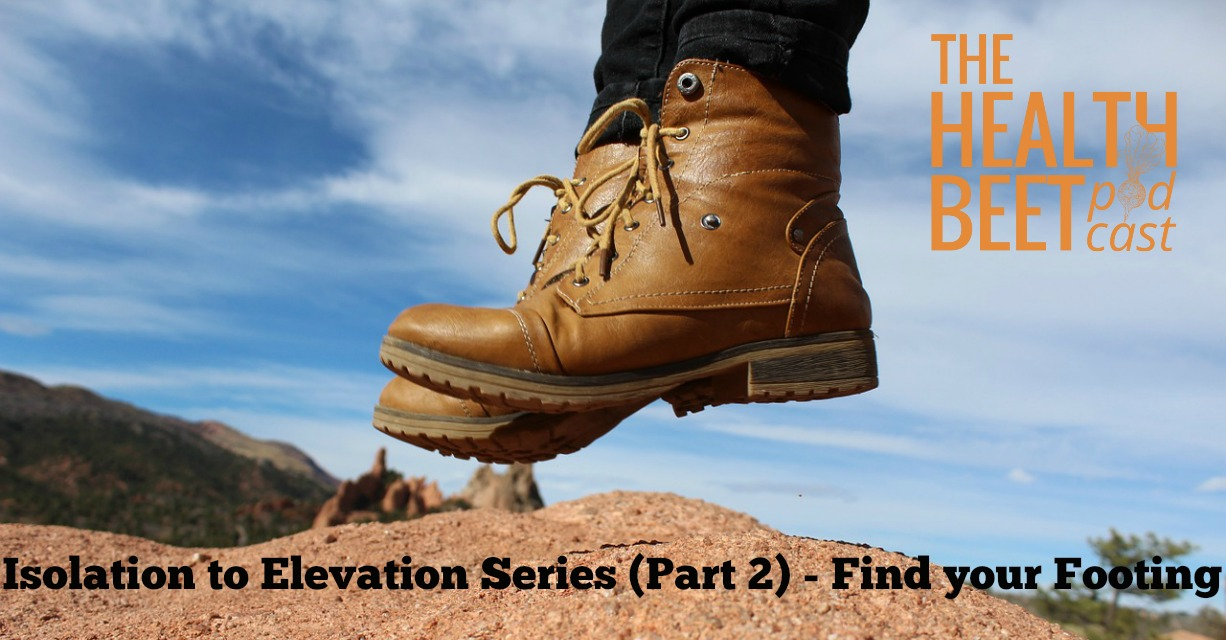 Isolation To Elevation Series Part Find Your Footing The - Find your elevation
