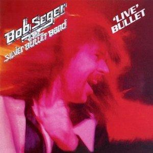 bob seger live bullet