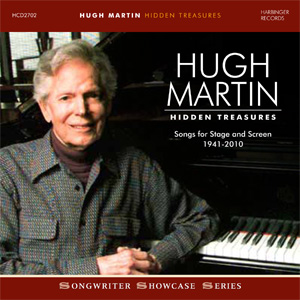 """Review: Hugh Martin, """"Hidden Treasures: Songs for Stage and Screen 1941-2010"""""""