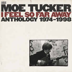 moe tucker i feel so far away1