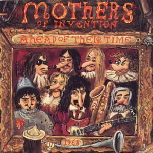 Zappa - Ahead of Their Time
