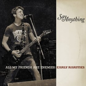 Say Anything All My Friends Are Enemies