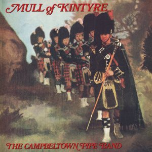 Campbeltown Pipe Band - Mull of Kintyre
