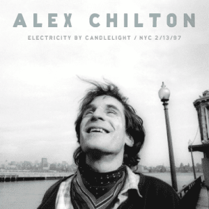 """Something to Remember: How Alex Chilton (and Jeff Vargon) Generated """"Electricity by Candlelight"""""""